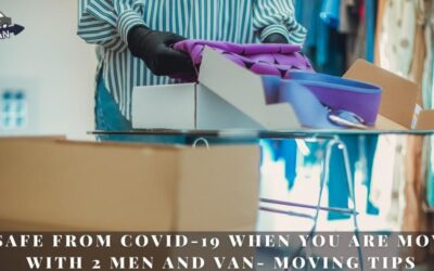 Be Safe From COVID-19 When You Are Moving With 2 Men And Van- Moving Tips