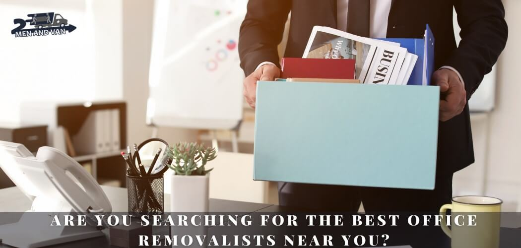Are you searching for the best office Removalists near you?
